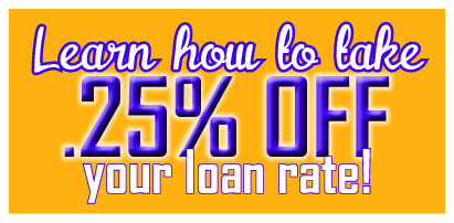 Learn How take.25 off loan rate